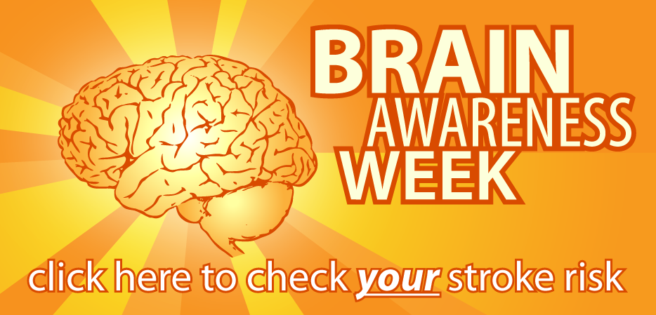 Brain Awareness Week & Stroke Risk