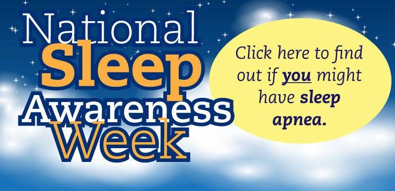 Sleep Awareness Week & Sleep Apnea