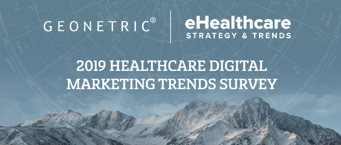 Recommendation: 2019 Healthcare Digital Marketing Trends Survey