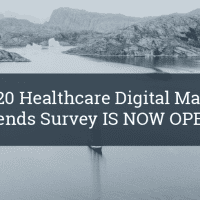 The 2020 Healthcare Digital Marketing Trends Survey is Now Open