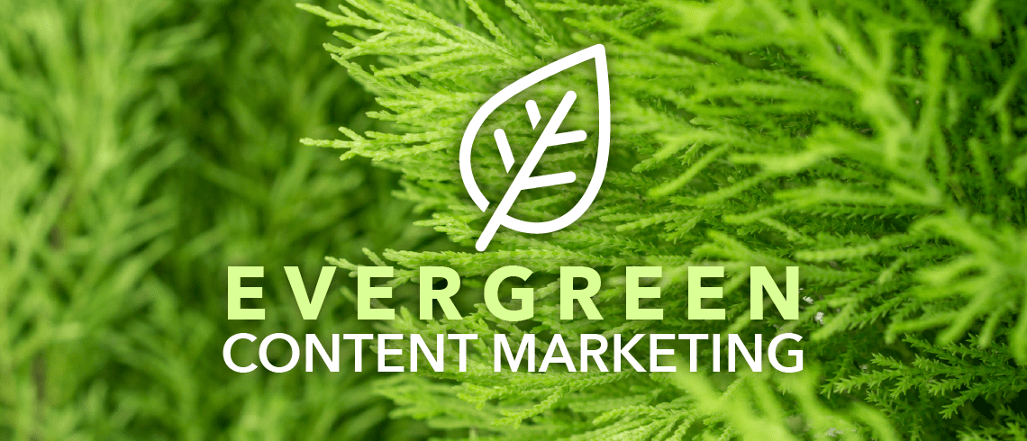 How Evergreen Content Can Make Your Job Easier