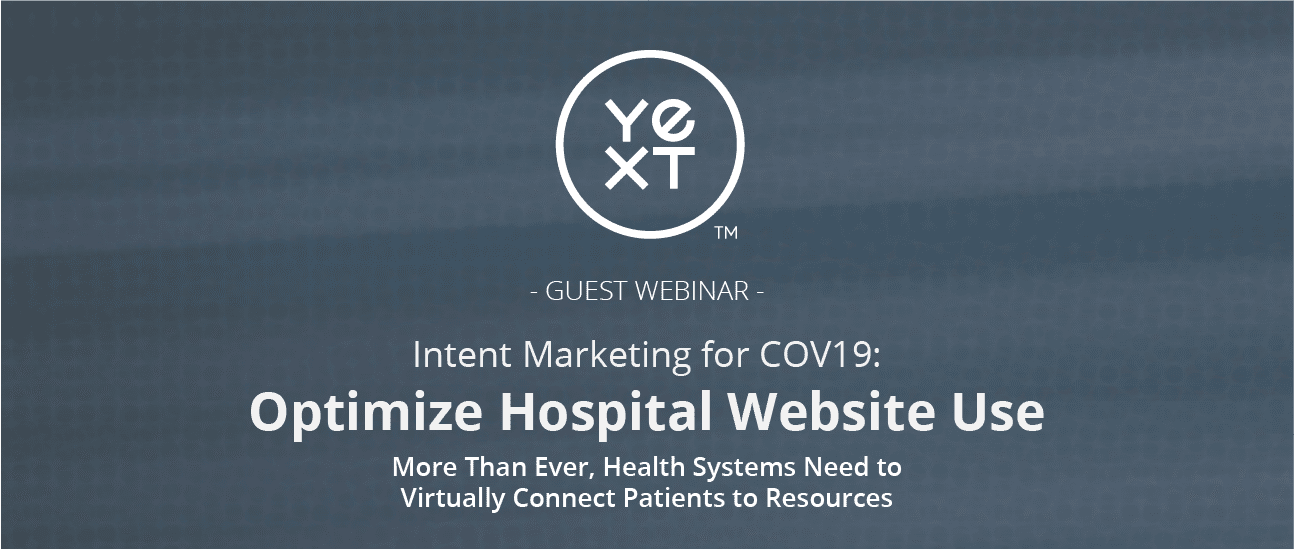 Intent Marketing for COV19:Optimize Hospital Website Use