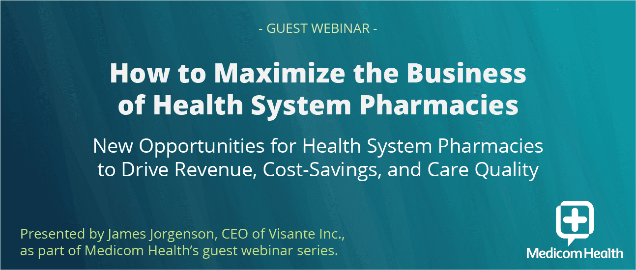 How to Maximize the Business of Health System Pharmacies